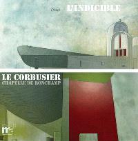 L'indicible : Le Corbusier, chapelle de Ronchamp
