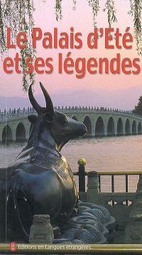 Le palais d'Eté et ses légendes