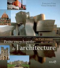 Petite encyclopédie de l'architecture : de l'art roman au XXIe siècle