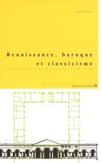 Renaissance, baroque et classicisme : histoire de l'architecture 1420-1720
