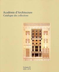 Académie d'architecture : catalogue des collections. Volume 2