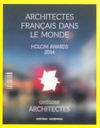 Architectes français dans le monde : Holcim awards 2014 : catégorie architectes. Architectes français dans le monde : Hocim awards 2014 : catégorie next generation