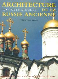Architecture de la Russie ancienne. Volume 2, XVIe-XVIIe siècles