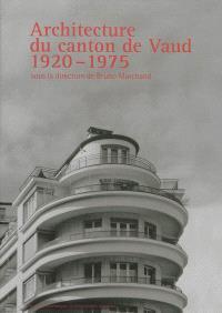 Architecture du canton de Vaud : 1920-1975