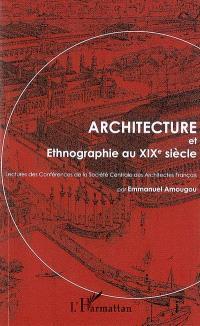 Architecture et ethnographie au XIXe siècle : lectures des Conférences de la Société centrale des architectes français