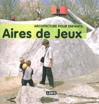 Architecture pour enfants : aires de jeux