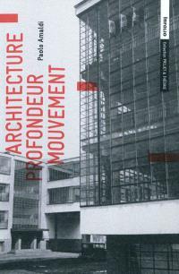 Architecture, profondeur, mouvement