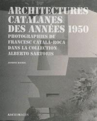 Architectures catalanes des années 1950 : photographies de Francesc Català-Roca dans la collection Alberto Sartoris