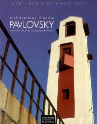 Architectures d'André Pavlovsky : la côte basque des années trente