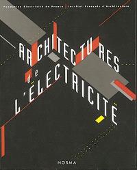 Architectures de l'électricité : architectures de l'âge industriel