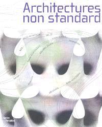 Architectures non standard : exposition présentée au Centre Pompidou, Galerie Sud, 10 décembre 2003-1er mars 2004