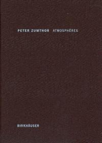 Atmosphères : éléments architecturaux, ce qui m'entoure