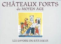 Châteaux forts du Moyen Age : les savoirs du bâtisseur