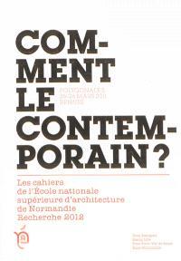 Comment le contemporain ? : Polygonales, 25-26 mars 2011, Rennes