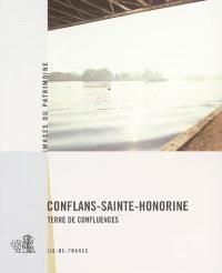 Conflans-Sainte-Honorine : terre de confluences : Ile-de-France