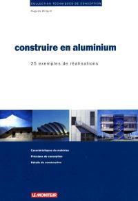 Construire en aluminium : 25 exemples de réalisation