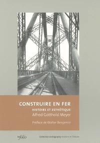 Construire en fer : histoire et esthétique