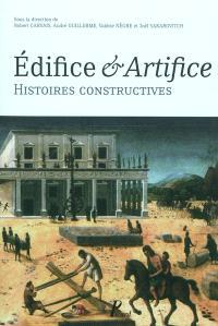 Edifice & artifice : histoires constructives : recueil de textes issus du Premier Congrès francophone d'histoire de la construction, Paris, 19-21 juin 2008