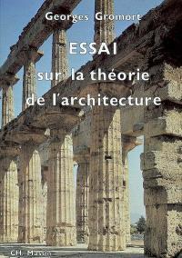 Essai sur la théorie de l'architecture : cours professé à l'Ecole nationale supérieure des beaux-arts