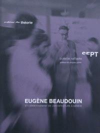 Eugène Beaudouin et l'enseignement de l'architecture à Genève