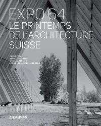 Expo 64, le printemps de l'architecture suisse