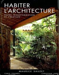 Habiter l'architecture : entre transformation et création