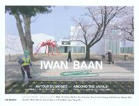 Iwan Baan : autour du monde : journal d'une année d'architecture = Around the world : diary of a year of architecture