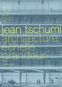 Jean Tschumi : architecture échelle grandeur