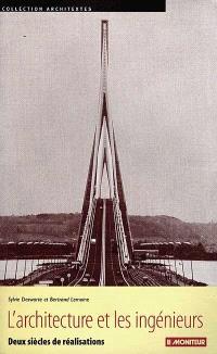 L'architecture et les ingénieurs : deux siècles de réalisations