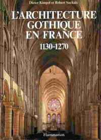 L'Architecture gothique en France : 1130-1270