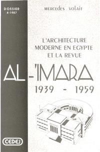 L'Architecture moderne en Egypte et la revue Al-'Imara : 1939-1959