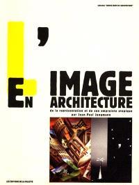 L'image en architecture : de la représentation et de son empreinte utopique