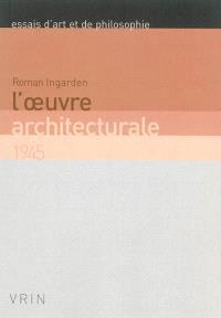 L'oeuvre architecturale : 1945