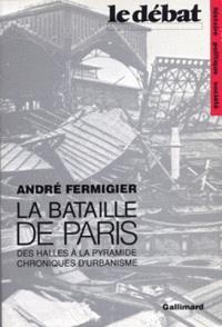 La Bataille de Paris : des Halles à la Pyramide