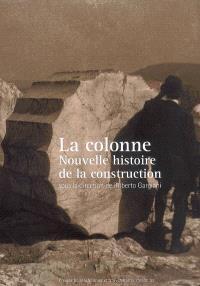 La colonne : nouvelle histoire de la construction