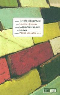 La condition publique, Roubaix, Patrick Bouchain