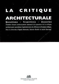 La critique architecturale : questions, frontières, desseins