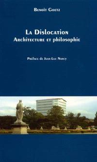 La dislocation, architecture et philosophie