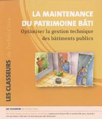 La maintenance du patrimoine bâti : optimiser la gestion technique des bâtiments publics