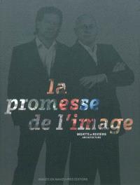 La promesse de l'image : Moatti et Rivière architecture