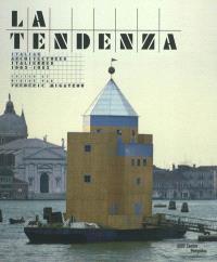 La Tendenza : architectures italiennes, 1965-1985 = La Tendenza : italian architectures, 1965-1985