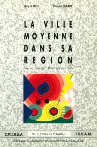 La Ville moyenne dans sa région : Pau, les pays de l'Adour et l'Aquitaine