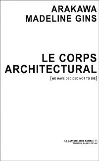 Le corps architectural : we have decided not to die