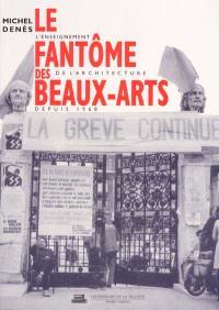 Le fantôme des Beaux-Arts : l'enseignement de l'architecture depuis 1968
