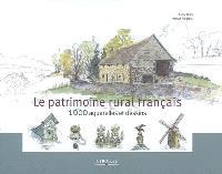 Le patrimoine rural français : 1.000 aquarelles et dessins
