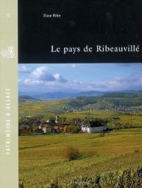 Le pays de Ribeauvillé : Haut-Rhin