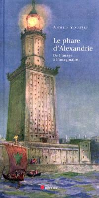 Le phare d'Alexandrie : de l'image à l'imaginaire