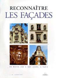 Le style des façades : du moyen âge à nos jours, à Paris