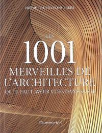 Les 1.001 merveilles de l'architecture qu'il faut avoir vues dans sa vie