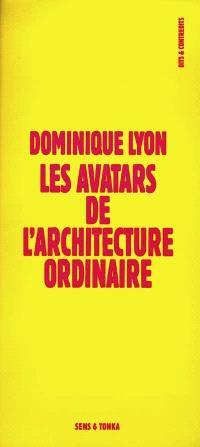 Les avatars de l'architecture ordinaire